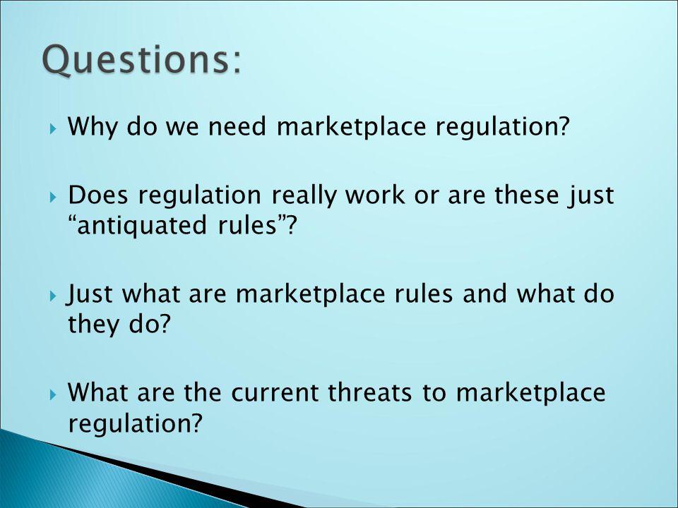  Why do we need marketplace regulation.