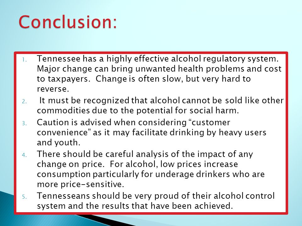 1. Tennessee has a highly effective alcohol regulatory system.