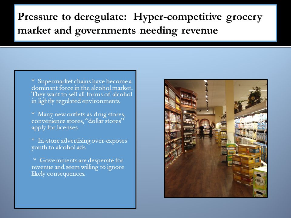  * Supermarket chains have become a dominant force in the alcohol market.