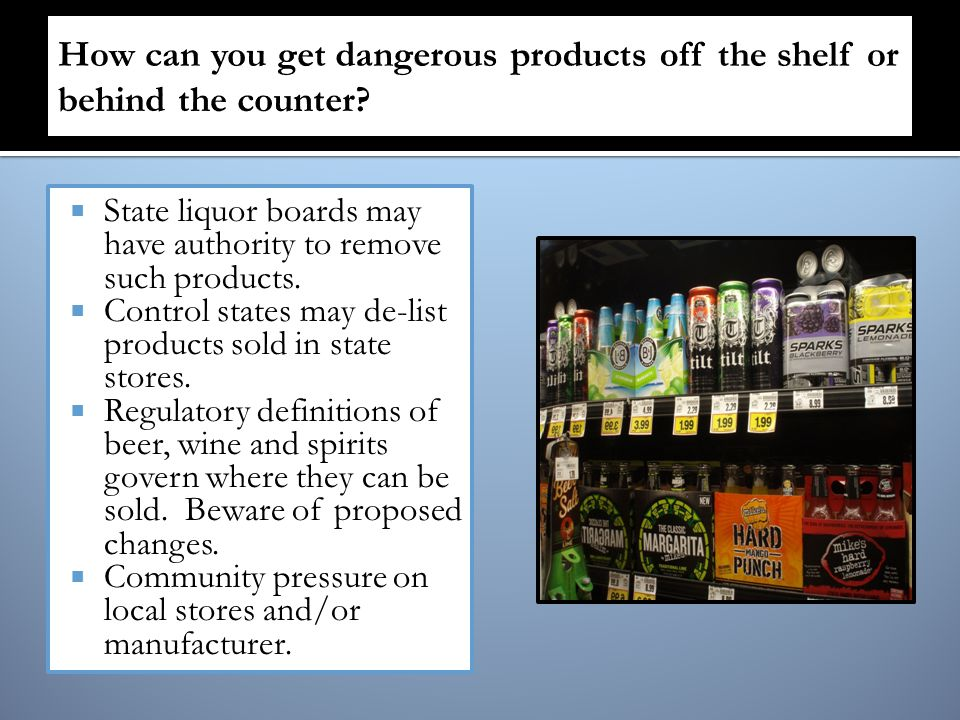  State liquor boards may have authority to remove such products.