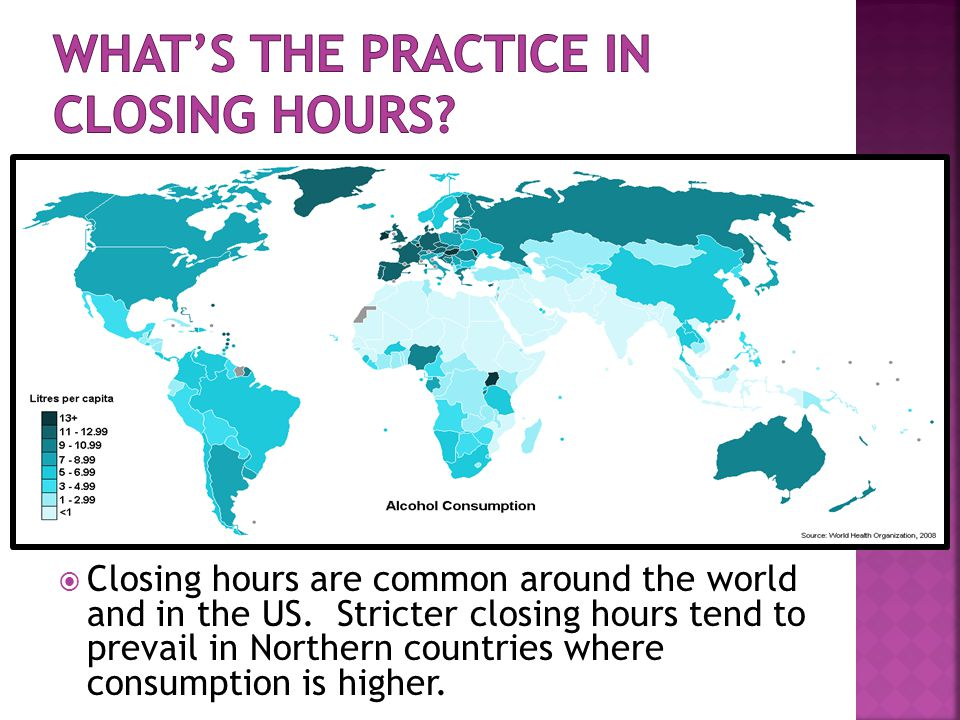  Closing hours are common around the world and in the US.
