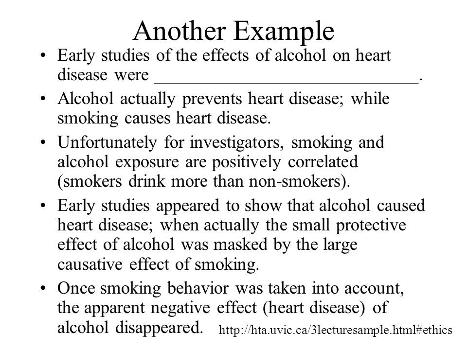 Another Example Early studies of the effects of alcohol on heart disease were _____________________________.