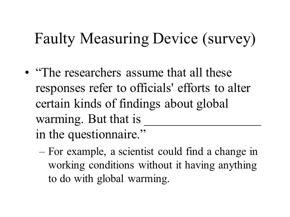 Faulty Measuring Device (survey) The researchers assume that all these responses refer to officials efforts to alter certain kinds of findings about global warming.