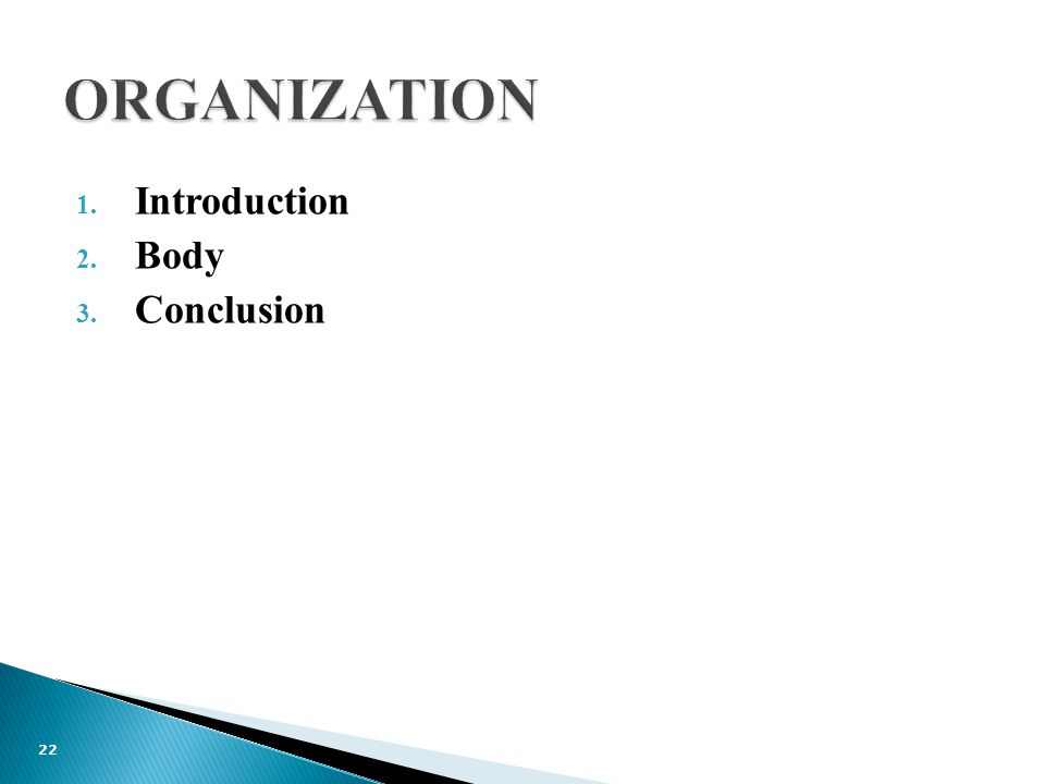 1. Introduction 2. Body 3. Conclusion 22