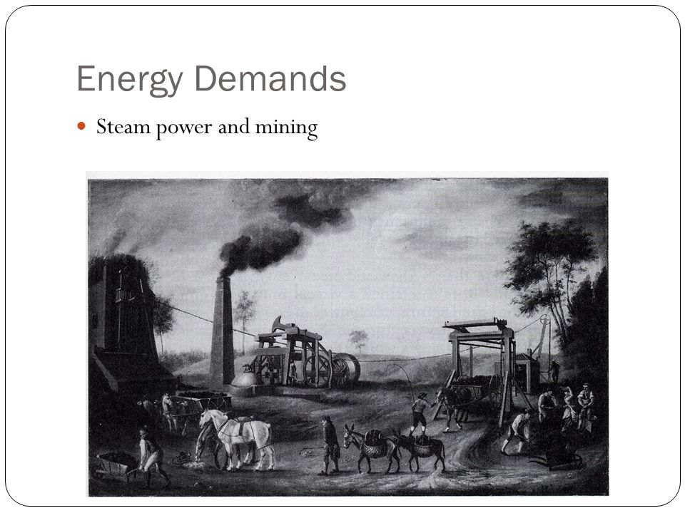 Energy Demands Steam power and mining