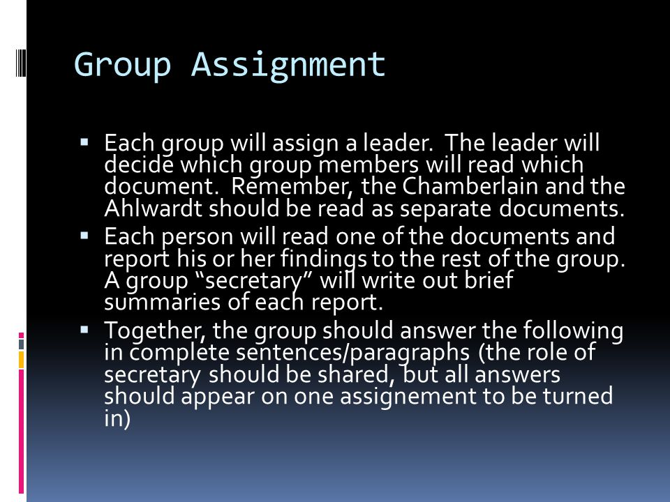 Group Assignment  Each group will assign a leader.