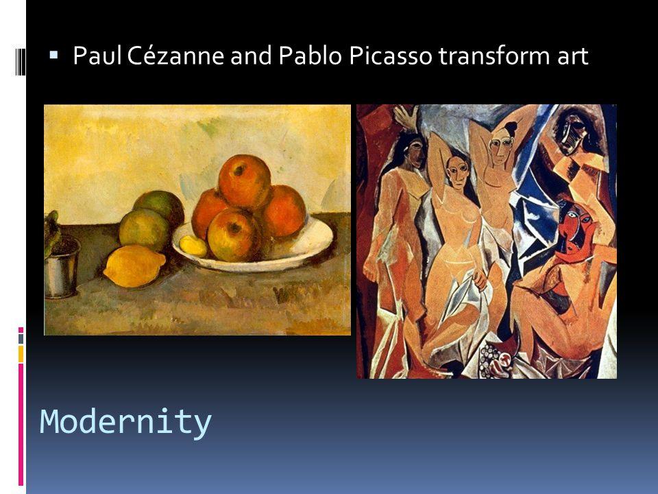 Modernity  Paul Cézanne and Pablo Picasso transform art