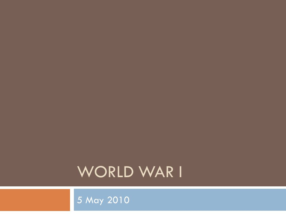 WORLD WAR I 5 May 2010