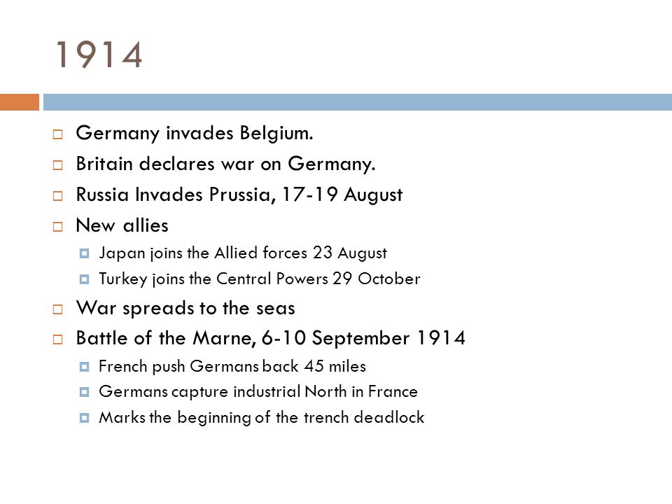 1914  Germany invades Belgium.  Britain declares war on Germany.