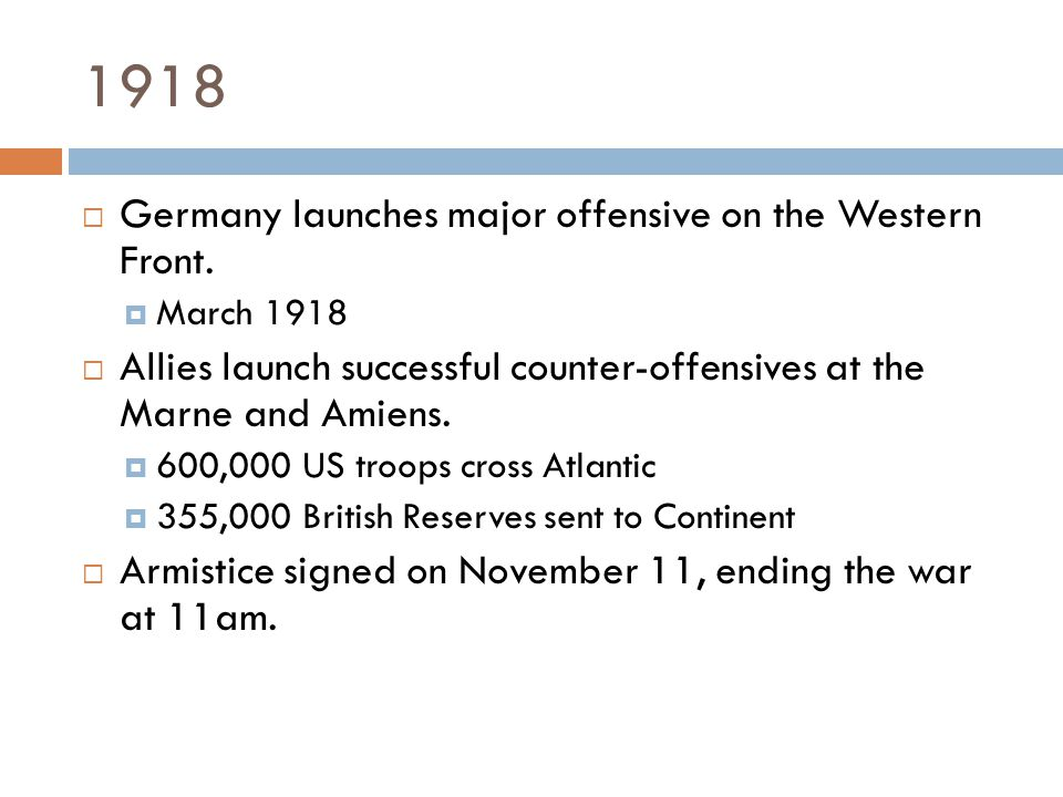 1918  Germany launches major offensive on the Western Front.