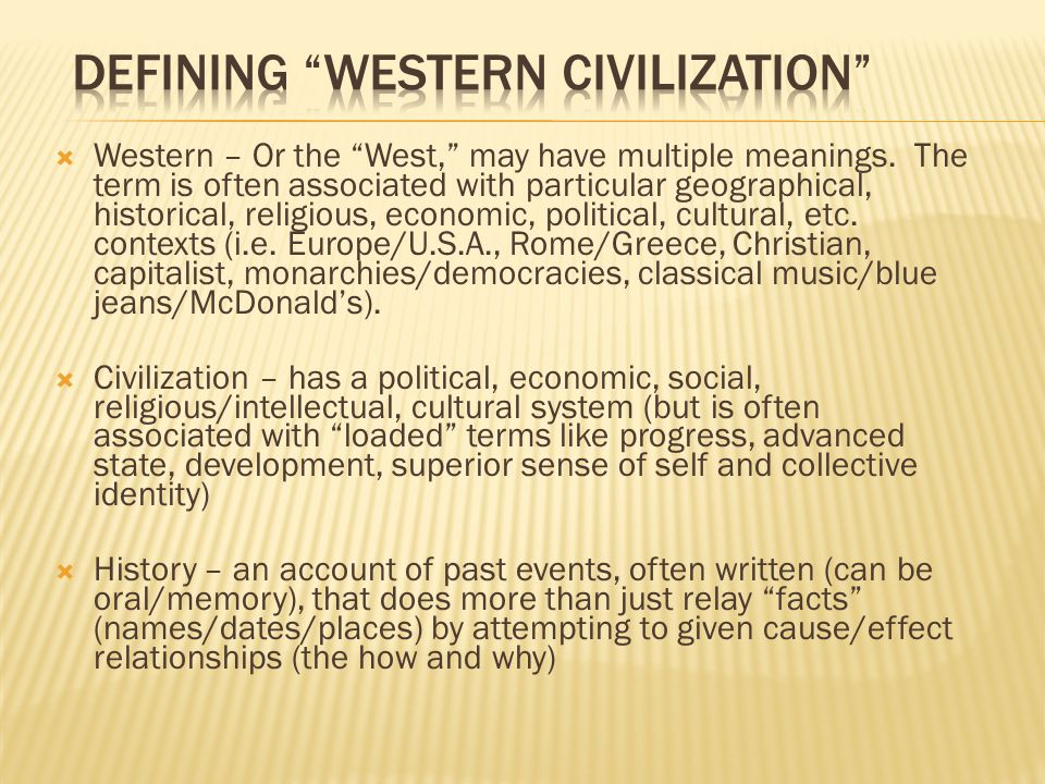  Economic system  Social system  Political system  Religious/Intellectual system  Cultural system  How do these things define civilization?