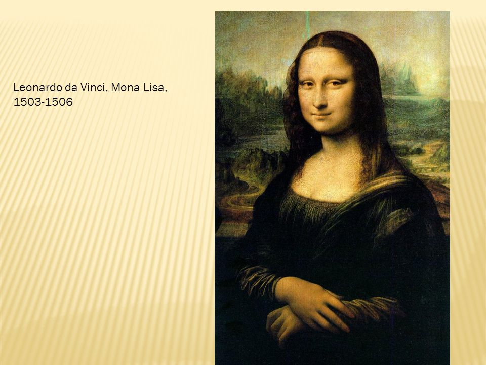 Leonardo da Vinci, Mona Lisa, 1503-1506