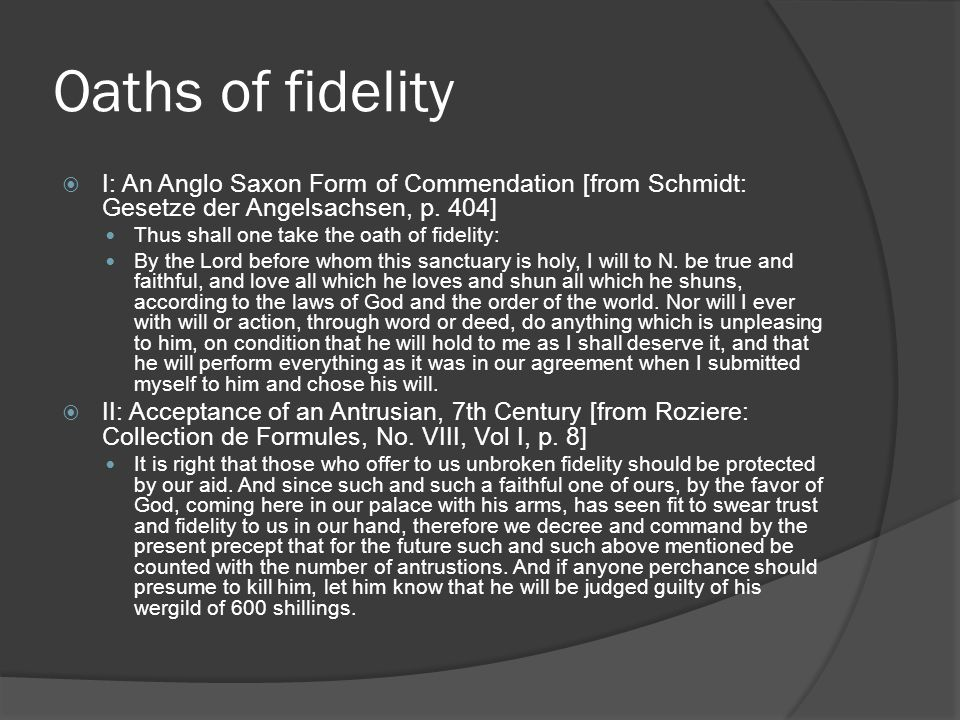 Oaths of fidelity  I: An Anglo Saxon Form of Commendation [from Schmidt: Gesetze der Angelsachsen, p.