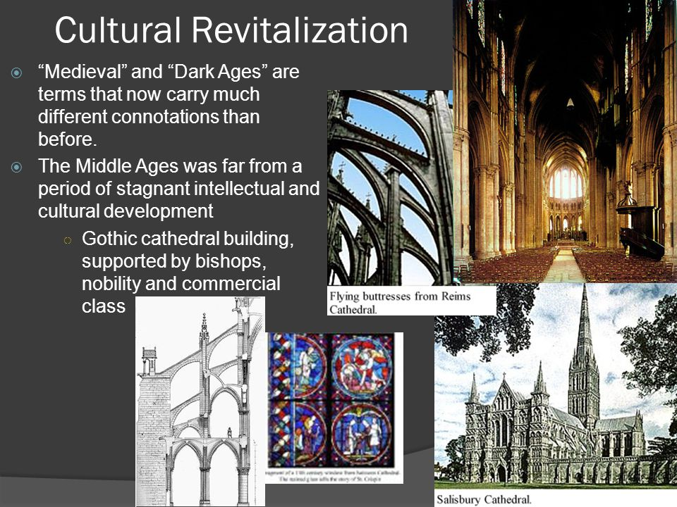 Cultural Revitalization  Medieval and Dark Ages are terms that now carry much different connotations than before.