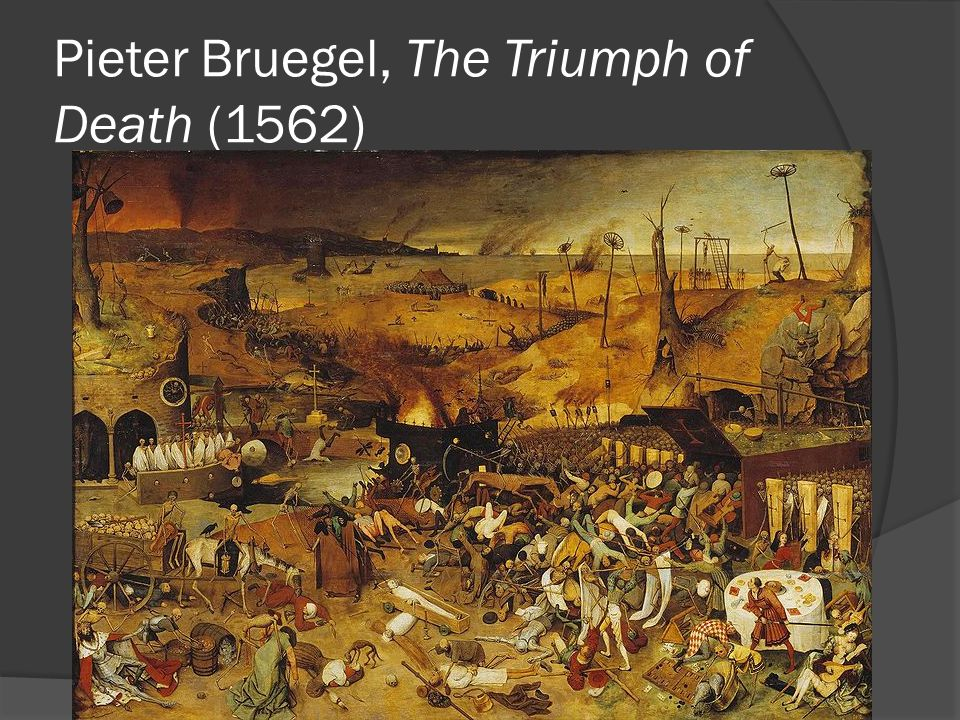 Pieter Bruegel, The Triumph of Death (1562)