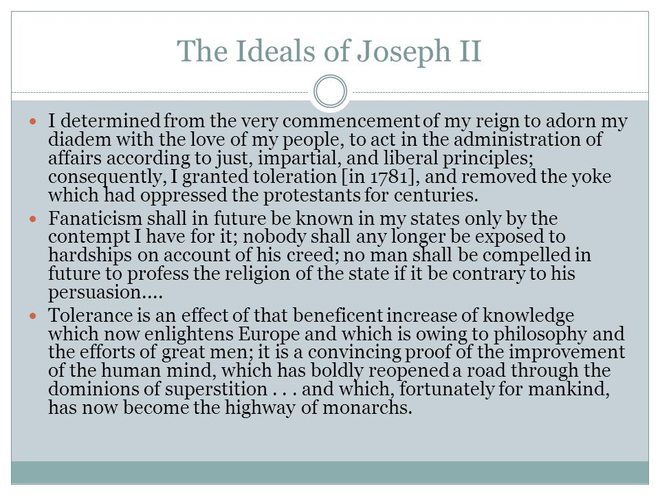 The Ideals of Joseph II I determined from the very commencement of my reign to adorn my diadem with the love of my people, to act in the administratio