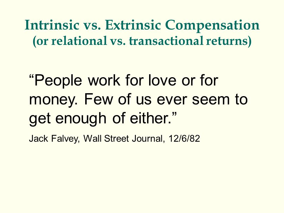 Intrinsic vs. Extrinsic Compensation (or relational vs.