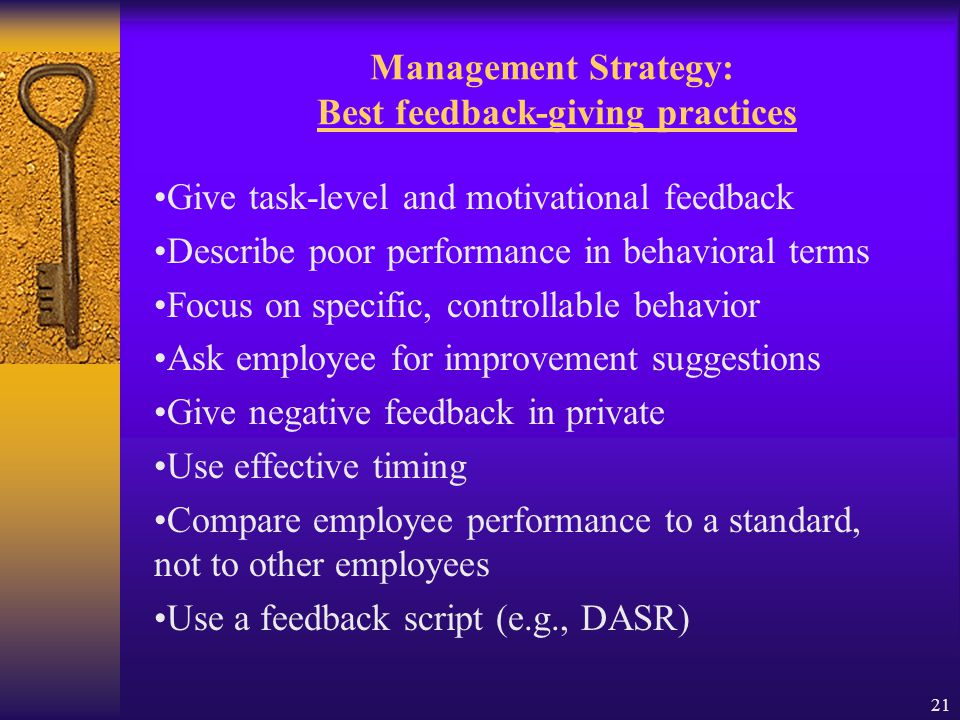 20 Management Strategy: Engage in Active Listening Be fully attentive with employees when they seek feedback.