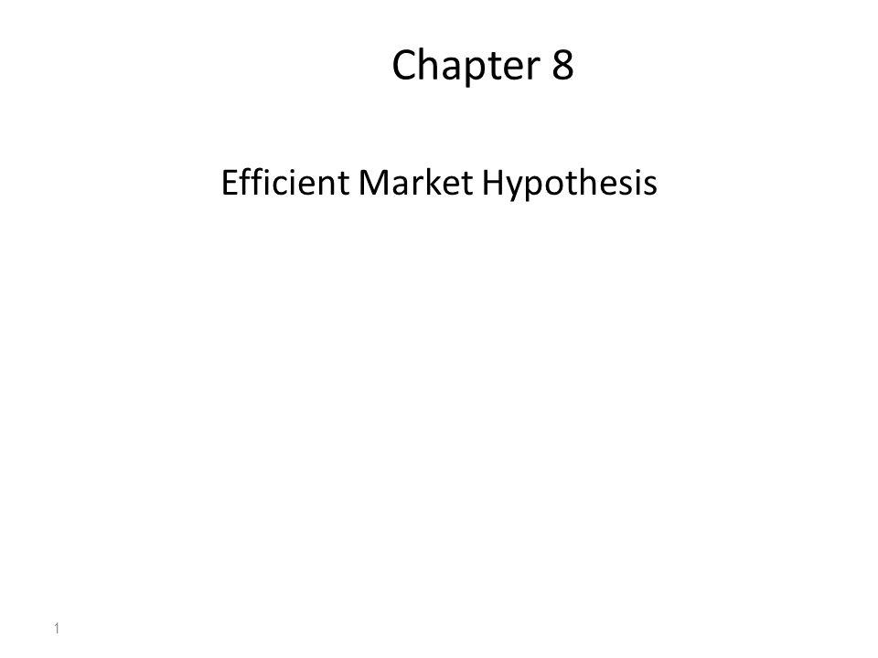 1 Chapter 8 Efficient Market Hypothesis