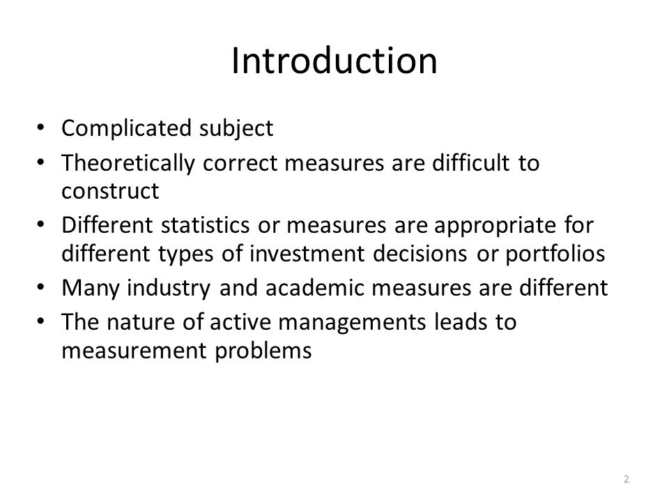 2 Introduction Complicated subject Theoretically correct measures are difficult to construct Different statistics or measures are appropriate for diff