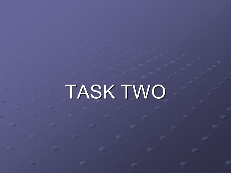 TASK TWO