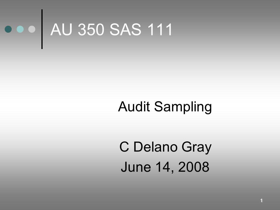 1 AU 350 SAS 111 Audit Sampling C Delano Gray June 14, 2008