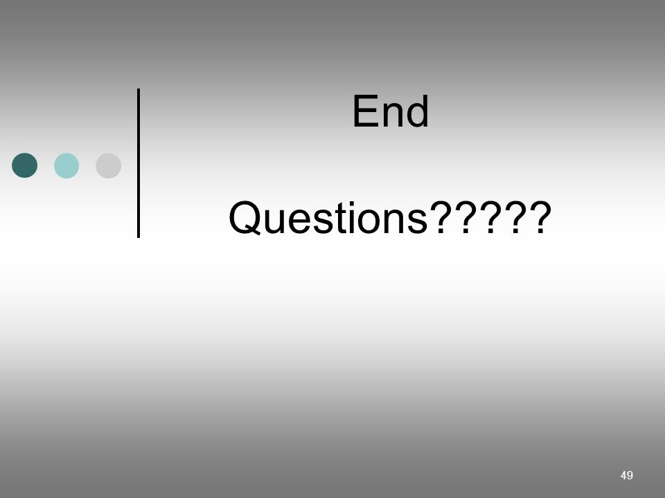 49 End Questions?????
