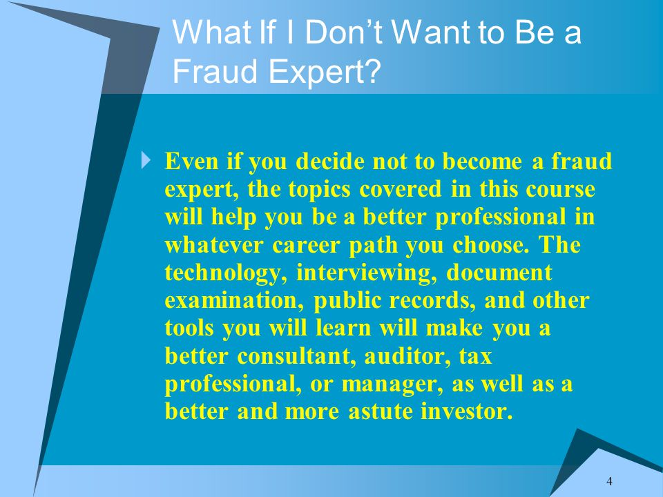 4 What If I Don't Want to Be a Fraud Expert.