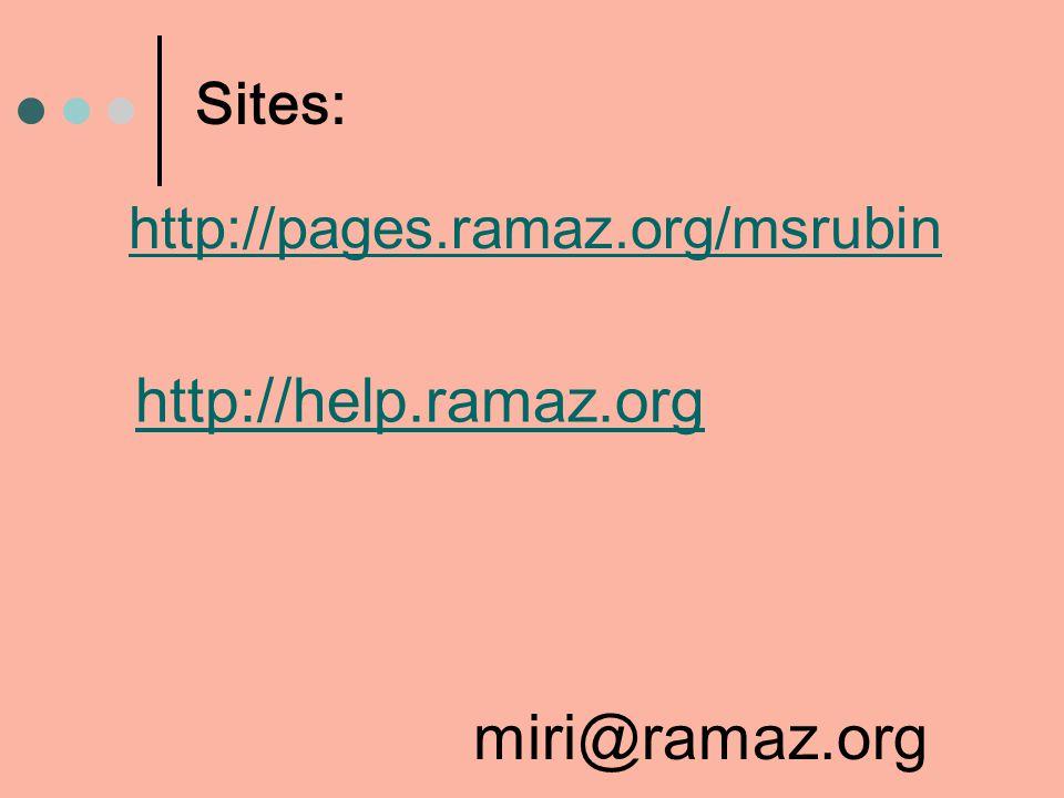 miri@ramaz.org http://help.ramaz.org Sites: http://pages.ramaz.org/msrubin