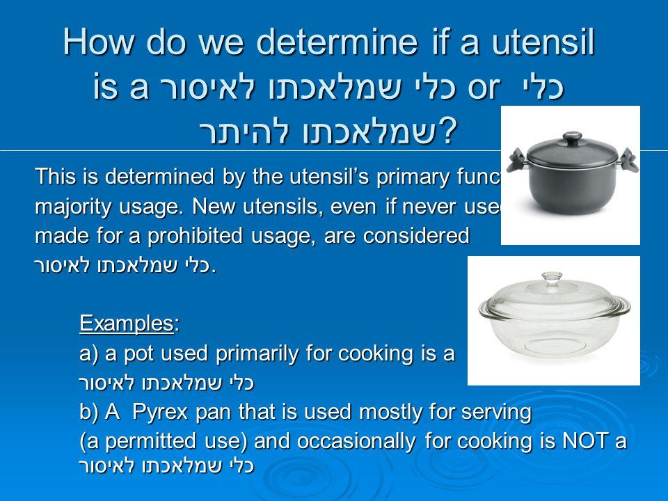 How do we determine if a utensil is a כלי שמלאכתו לאיסור or כלי שמלאכתו להיתר.