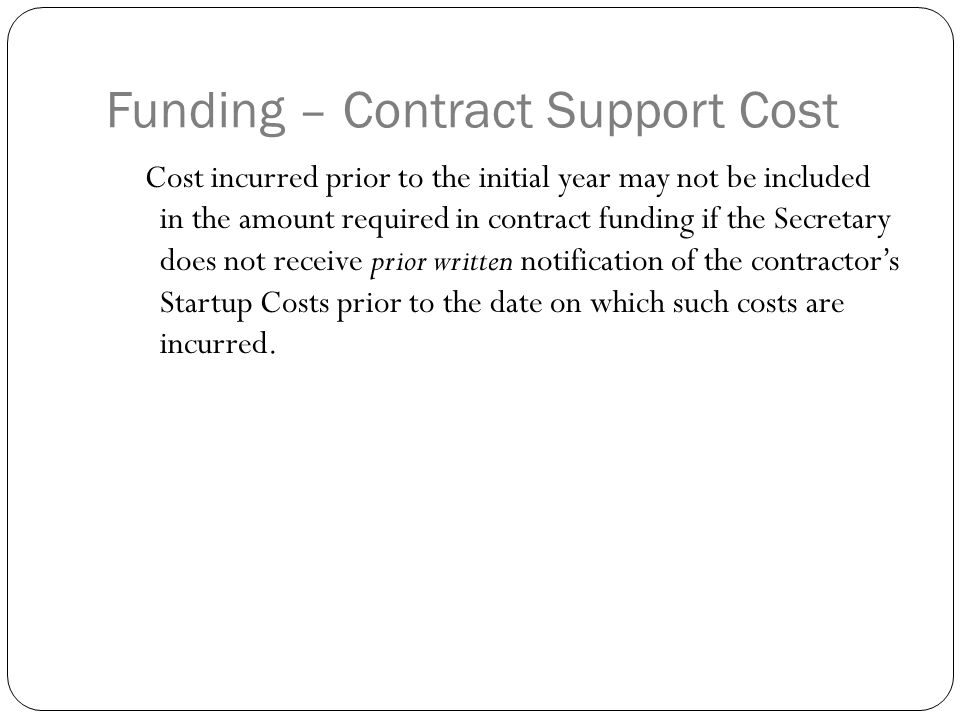 Funding – Allowable Use in Support of a 638 contract Depreciation and use allowances, including depreciation of facilities owned by the tribe or tribal organization.
