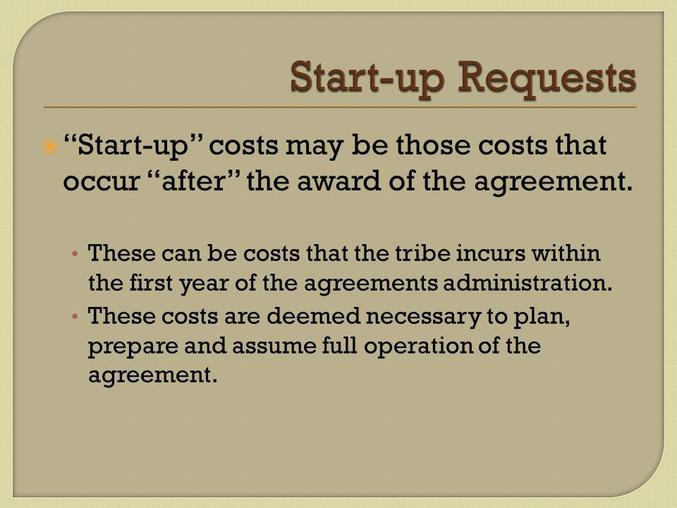  Start-up costs may be those costs that occur after the award of the agreement.