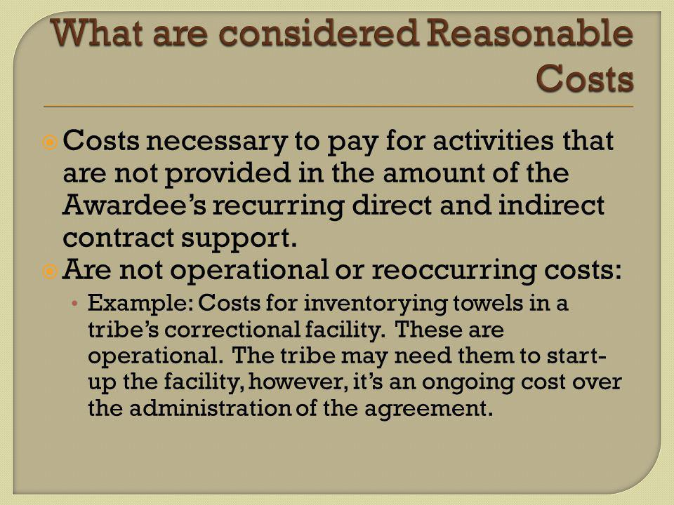  Costs necessary to pay for activities that are not provided in the amount of the Awardee's recurring direct and indirect contract support.
