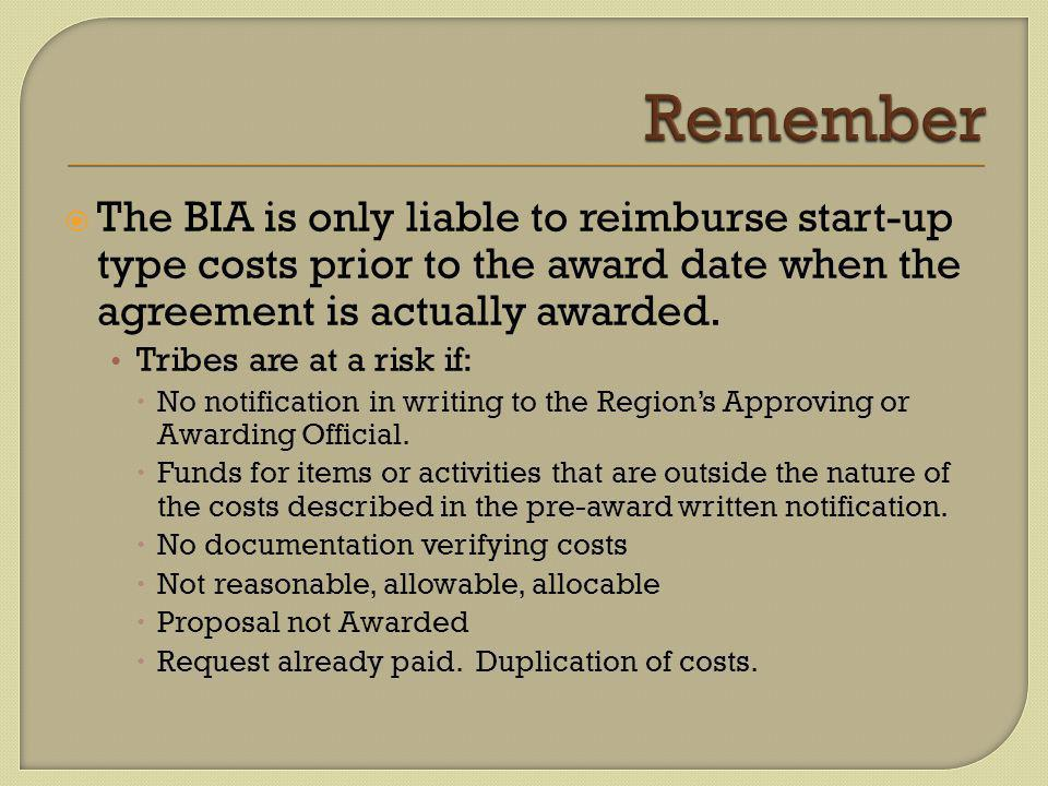  The BIA is only liable to reimburse start-up type costs prior to the award date when the agreement is actually awarded.