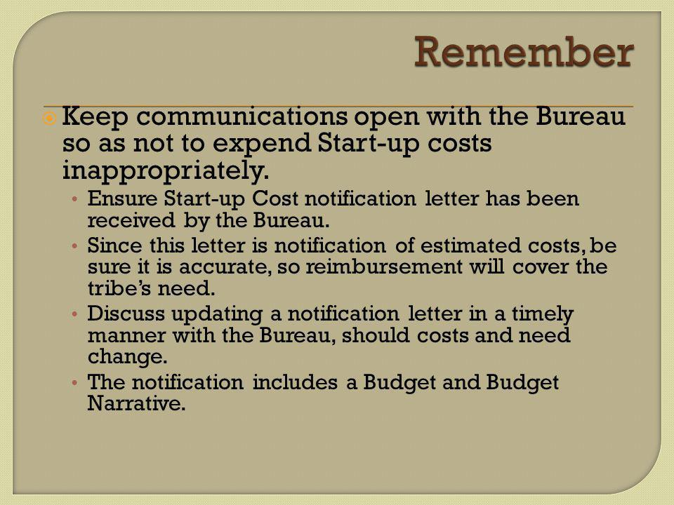  Keep communications open with the Bureau so as not to expend Start-up costs inappropriately.