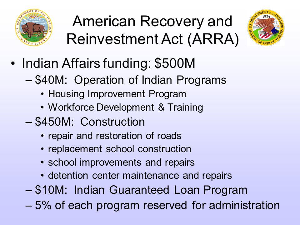 Indian Affairs funding: $500M –$40M: Operation of Indian Programs Housing Improvement Program Workforce Development & Training –$450M: Construction re