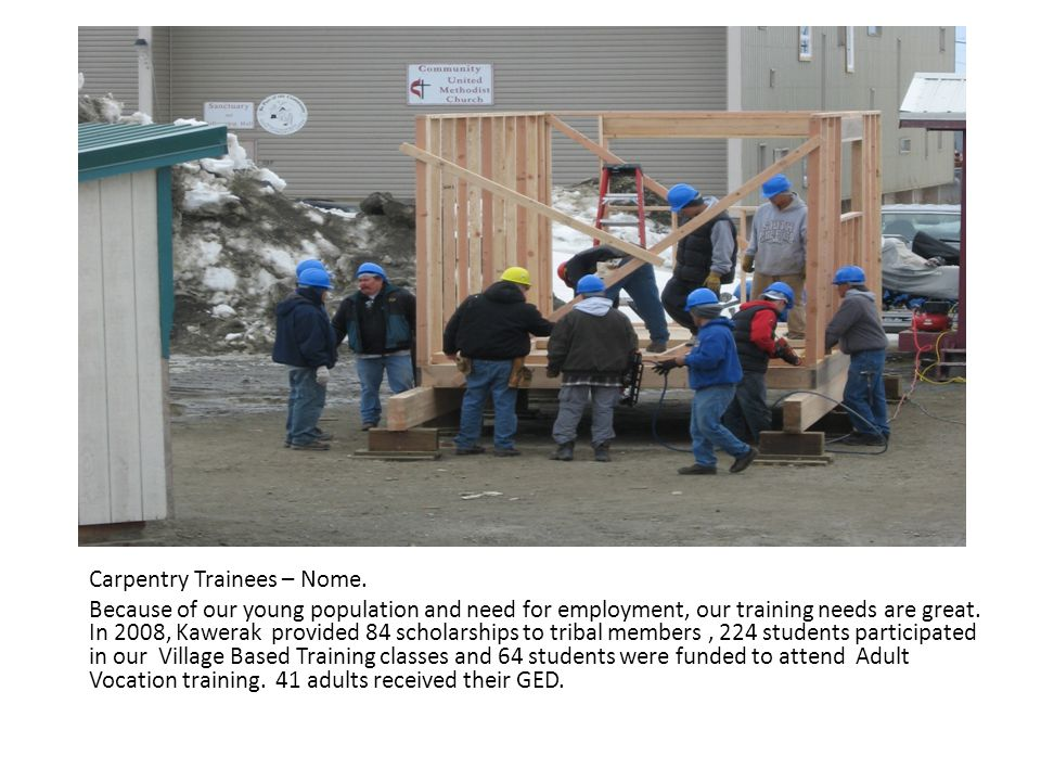 Carpentry Trainees – Nome.
