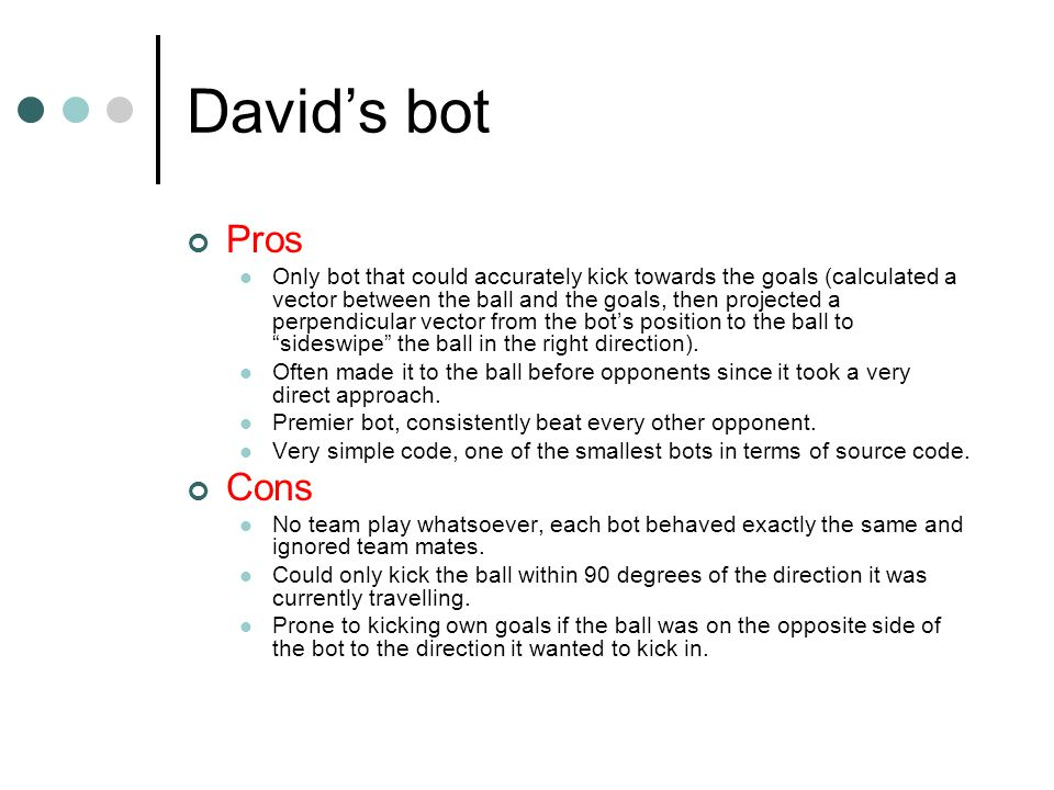 Roland's bot Pros Best team play, reserved 3 bots as defenders and while the rest roamed.