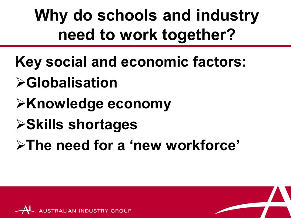 Why do schools and industry need to work together.