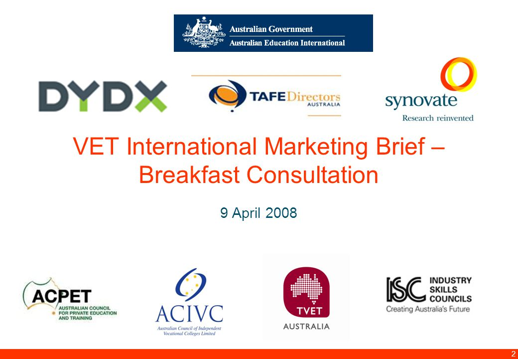 12.00 8.70 5.48 4.63 8.24 5.73 5.27 10.7012.200.50 3.41 2 VET International Marketing Brief – Breakfast Consultation 9 April 2008