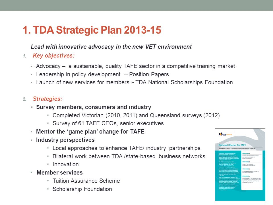 1. TDA Strategic Plan 2013-15 Lead with innovative advocacy in the new VET environment 1.
