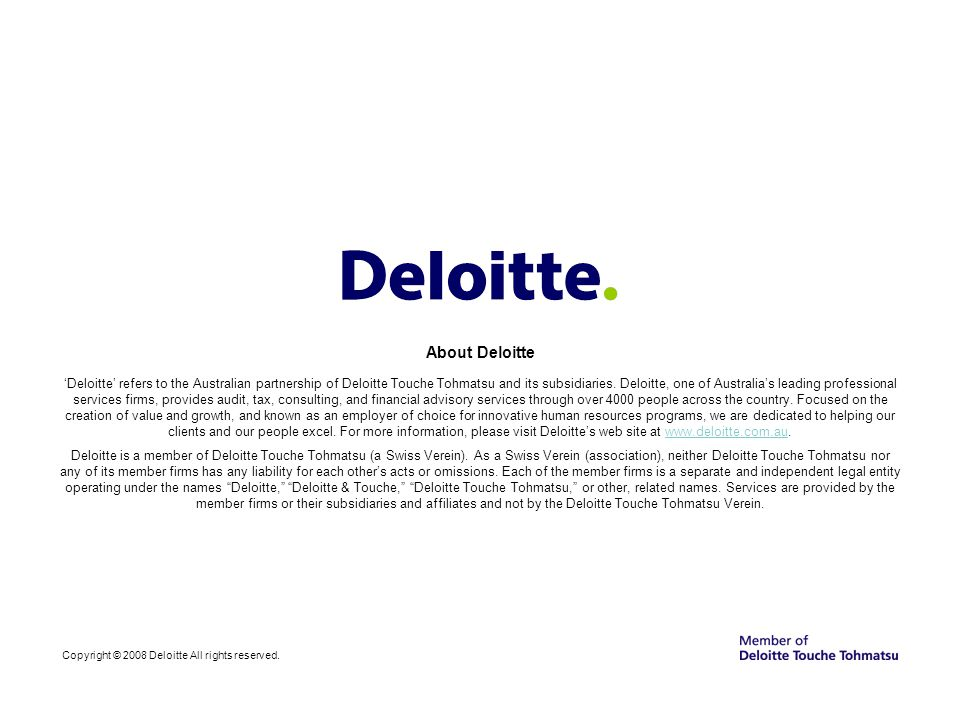 Copyright © 2008 Deloitte All rights reserved.