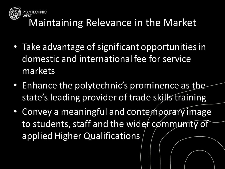 Maintaining Relevance in the Market Take advantage of significant opportunities in domestic and international fee for service markets Enhance the poly