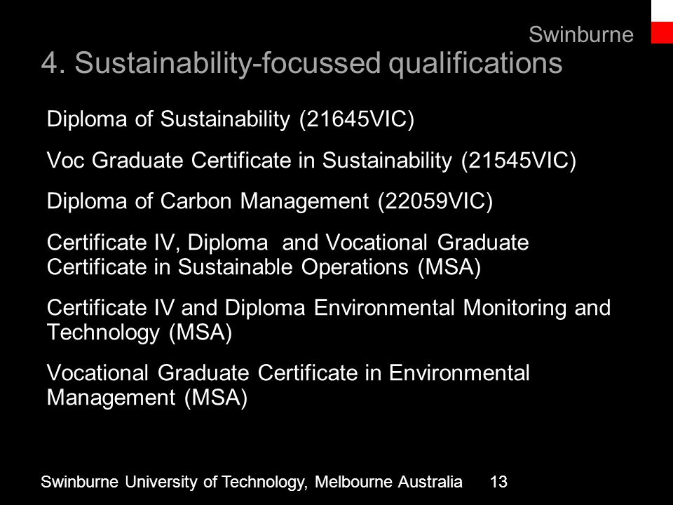 Text line 4. Sustainability-focussed qualifications Diploma of Sustainability (21645VIC) Voc Graduate Certificate in Sustainability (21545VIC) Diploma