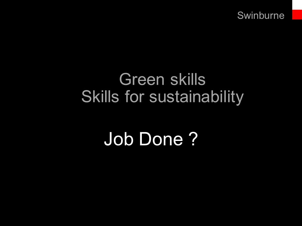 Text line Green skills Skills for sustainability Job Done Swinburne