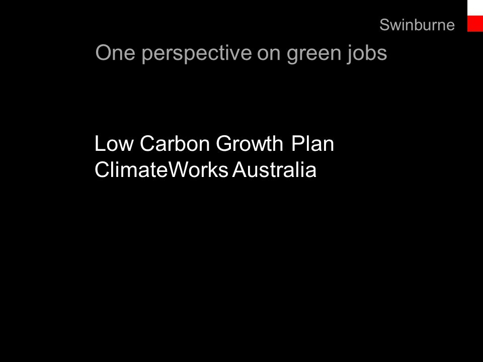 Text line One perspective on green jobs Low Carbon Growth Plan ClimateWorks Australia Swinburne