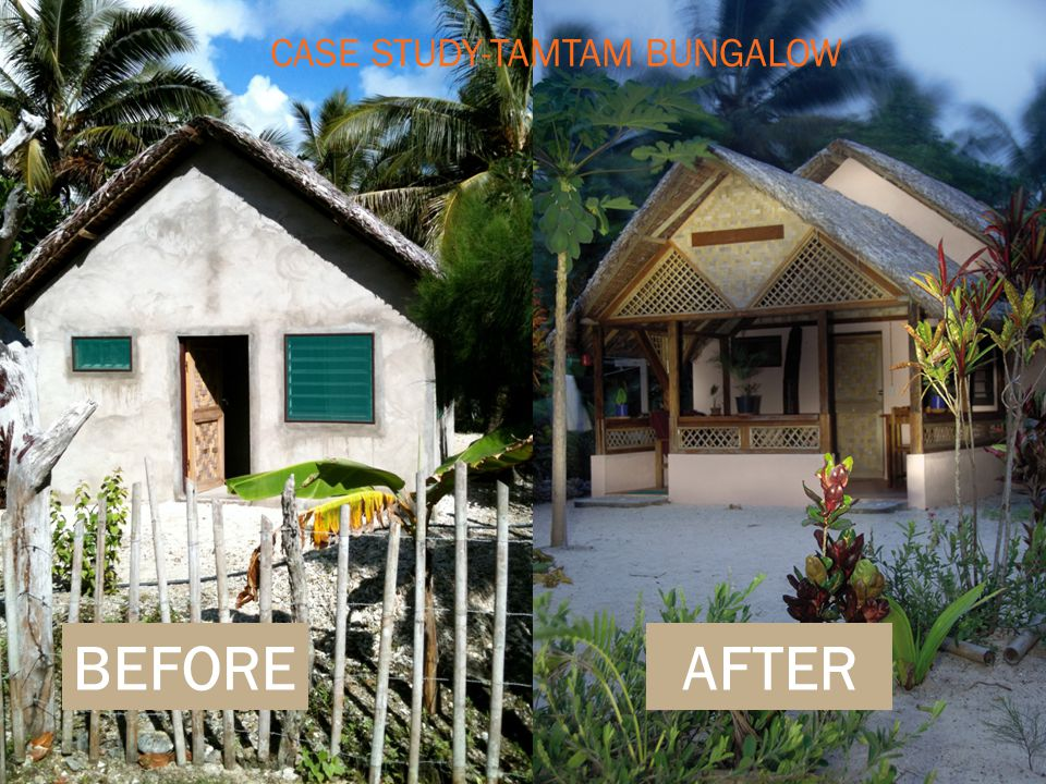 BEFOREAFTER CASE STUDY-TAMTAM BUNGALOW