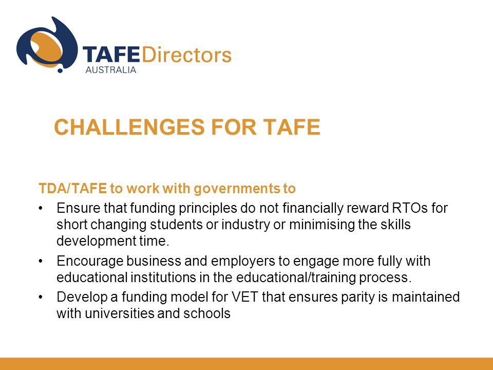 TDA/TAFE to work with governments to Ensure that funding principles do not financially reward RTOs for short changing students or industry or minimisi