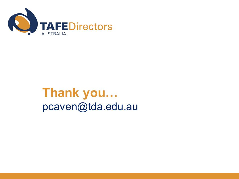 Thank you… pcaven@tda.edu.au