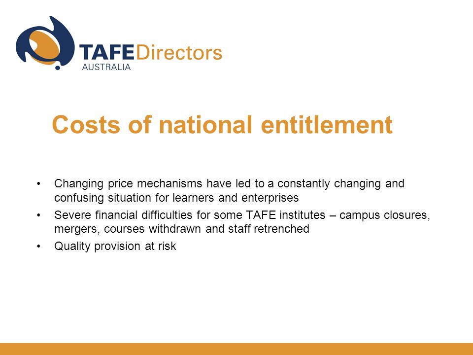 Changing price mechanisms have led to a constantly changing and confusing situation for learners and enterprises Severe financial difficulties for som